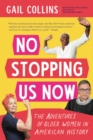 No Stopping Us Now : The Adventures of Older Women in American History - eBook