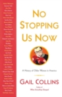 No Stopping Us Now : The Adventures of Older Women in American History - Book