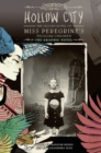 Hollow City: The Graphic Novel : The Second Novel of Miss Peregrine's Peculiar Children - Book
