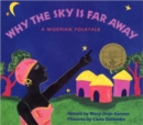 Why The Sky Is Far Away : A Nigerian Folktale - Book