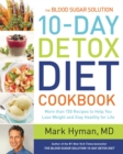 The Blood Sugar Solution 10-Day Detox Diet Cookbook : More than 150 Recipes to Help You Lose Weight and Stay Healthy for Life - eBook