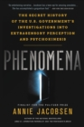 Phenomena : The Secret History of the U.S. Government's Investigations into Extrasensory Perception and Psychokinesis - eBook
