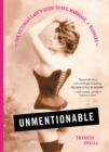 Unmentionable : The Victorian Lady's Guide to Sex, Marriage, and Manners - eBook