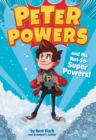 Peter Powers and His Not-So-Super Powers! - eBook