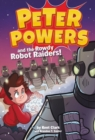 Peter Powers and the Rowdy Robot Raiders! - eBook
