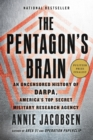The Pentagon's Brain : An Uncensored History of DARPA, America's Top-Secret Military Research Agency - eBook