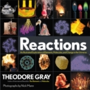 Reactions : An Illustrated Exploration of Elements, Molecules, and Change in the Universe - Book