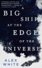A Big Ship at the Edge of the Universe - eBook