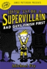 How to Be a Supervillain: Bad Guys Finish First - Book