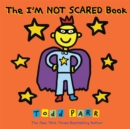 The I'm Not Scared Book - Book