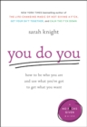 You Do You : How to Be Who You Are and Use What You've Got to Get What You Want - eBook