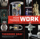 How Things Work : The Inner Life of Everyday Machines - eBook