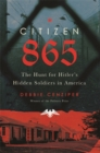 Citizen 865 : The Hunt for Hitler's Hidden Soldiers in America - Book