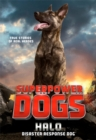 Superpower Dogs: Halo : Disaster Response Dog - Book