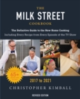 The Milk Street Cookbook : The Definitive Guide to the New Home Cooking, Including Every Recipe from Every Episode of the TV Show, 2017-2020 - eBook