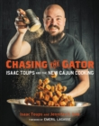 Chasing the Gator : Isaac Toups and the New Cajun Cooking - eBook