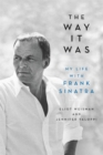 The Way It Was : My Life with Frank Sinatra - Book