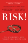 Risk! : 50 True Stories of the Bold Experiences that Define Us - Book