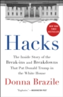 Hacks : The Inside Story of the Break-ins and Breakdowns That Put Donald Trump in the White House - eBook