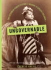 Ungovernable : The Victorian Parent's Guide to Raising Flawless Children - eBook