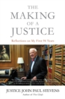 The Making of a Justice : Reflections on My First 94 Years - eBook