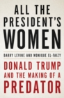 All the President's Women : Donald Trump and the Making of a Predator - eBook