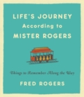 Life's Journeys According to Mister Rogers (Revised) : Things to Remember Along the Way - Book