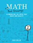Math with Bad Drawings : Illuminating the Ideas That Shape Our Reality - eBook