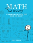 Math with Bad Drawings : Illuminating the Ideas That Shape Our Reality - Book