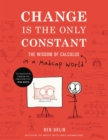 Change Is the Only Constant : The Wisdom of Calculus in a Madcap World - Book