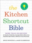 The Kitchen Shortcut Bible : More than 200 Recipes to Make Real Food Fast - Book