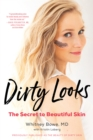 The Beauty of Dirty Skin : The Surprising Science of Looking and Feeling Radiant from the Inside Out - eBook