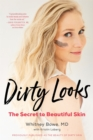 Dirty Looks : The Secret to Beautiful Skin - Book
