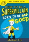 How to Be a Supervillain: Born to Be Good - eBook