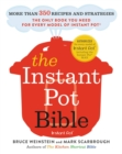 The Instant Pot Bible : More than 350 Recipes and Strategies: The Only Book You Need for Every Model of Instant Pot - eBook