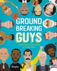 Groundbreaking Guys : 40 Men Who Became Great by Doing Good - eBook
