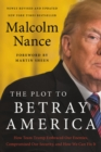 The Plot to Betray America : How Team Trump Embraced Our Enemies, Compromised Our Security, and How We Can Fix It - eBook