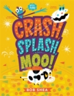 Crash, Splash, or Moo! - Book