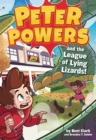 Peter Powers and the League of Lying Lizards! - eBook