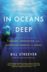 In Oceans Deep : Courage, Innovation, and Adventure Beneath the Waves - eBook