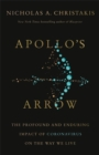 Apollo's Arrow : The Profound and Enduring Impact of Coronavirus on the Way We Live - Book