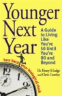 Younger Next Year : Turn Back Your Biological Clock - Book
