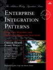 Enterprise Integration Patterns : Designing, Building, and Deploying Messaging Solutions - Book
