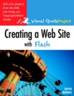Creating a Web Site with Flash : Visual QuickProject Guide - Book