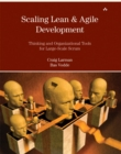 Scaling Lean & Agile Development : Thinking and Organizational Tools for Large-Scale Scrum - Book