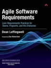 Agile Software Requirements : Lean Requirements Practices for Teams, Programs, and the Enterprise - Book