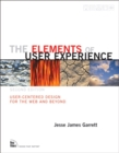 The Elements of User Experience : User-Centered Design for the Web and Beyond - Book