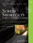 Scrum Shortcuts without Cutting Corners : Agile Tactics, Tools, & Tips - Book