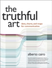 The Truthful Art : Data, Charts, and Maps for Communication - Book