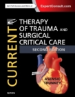 Current Therapy of Trauma and Surgical Critical Care - Book